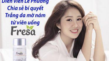 Review viên uống fresa có tốt không từ diễm viên Lê Phương